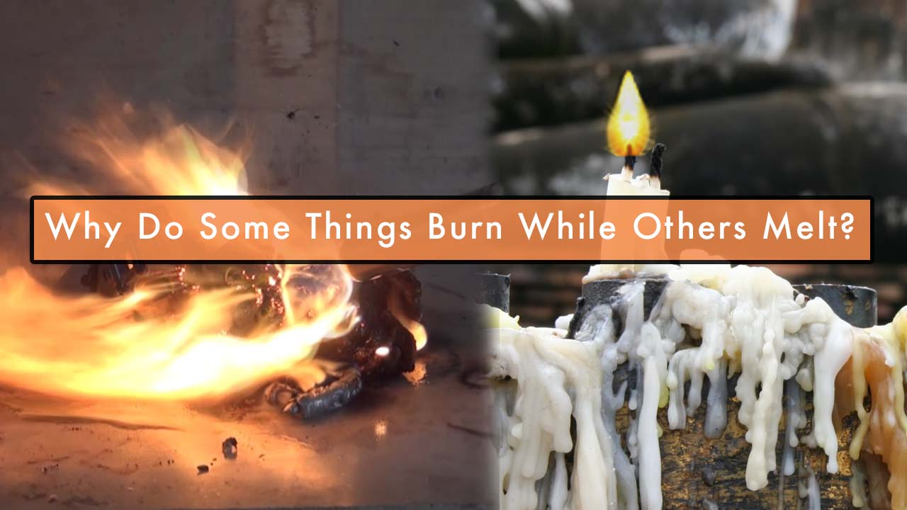 melt, burn